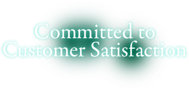 Committed to Customer Satisfaction